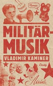 Militärmusik (e-bok) av Vladimir Kaminer