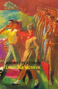 Lyckliga Moskva (e-bok) av Andrej Platonov