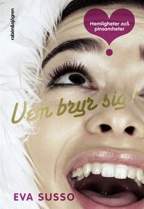 Vem bryr sig! (e-bok) av Eva Susso