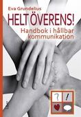 Helt överens! : Handbok i hållbar kommunikation