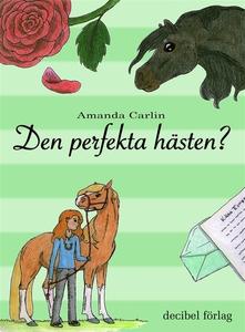 Den perfekta hästen? (e-bok) av Amanda Carlin