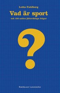 Vad är sport? (e-bok) av Lotta Fahlberg