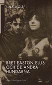 Bret Easton Ellis och de andra hundarna