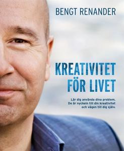 Kreativitet för livet (e-bok) av Bengt Renander