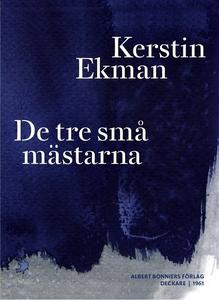 De tre små mästarna (e-bok) av Kerstin Ekman