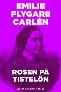 Rosen på Tistelön (e-bok) av Emilie Flygare-Car