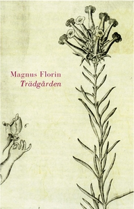 Trädgården (e-bok) av Magnus Florin
