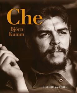 Che (e-bok) av Björn Kumm