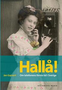 Hallå! Telefonens första tid i Sverige (e-bok)