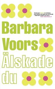 Älskade du (e-bok) av Barbara Voors