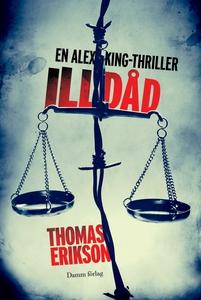 Illdåd (e-bok) av Thomas Erikson