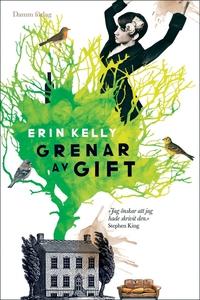Grenar av gift (e-bok) av Erin Kelly