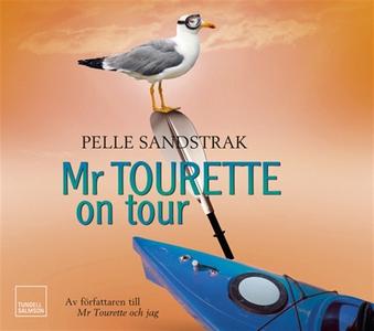 Mr Tourette on tour (ljudbok) av Pelle Sandstra