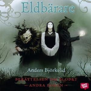 Eldbärare (ljudbok) av Anders Björkelid