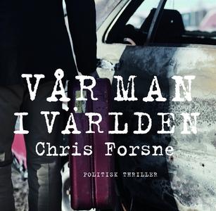 Vår man i världen (ljudbok) av Chris Forsne