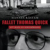 Fallet Thomas Quick - Att skapa en seriemördare