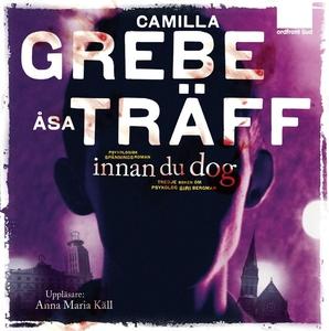 Innan du dog (ljudbok) av Camilla Grebe, Åsa Tr