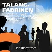 Talangfabriken : En inspirationsbok om den moderna arbetsplatsen