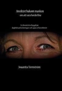 Ansiktet bakom masken (e-bok) av Jouanita Törns