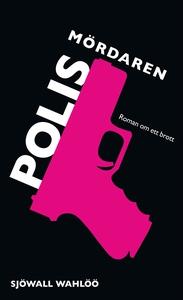 Polismördaren (e-bok) av Sjöwall Wahlöö,  Sjöwa