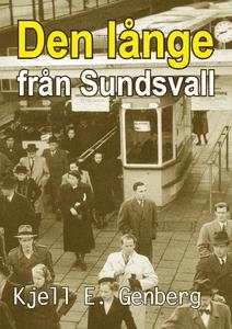 Den långe från Sundsvall (e-bok) av Kjell E. Ge