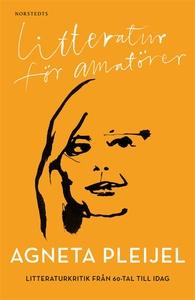 Litteratur för amatörer (e-bok) av Agneta Pleij