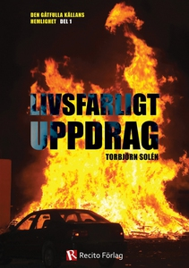 Livsfarligt Uppdrag (e-bok) av Torbjörn Solén