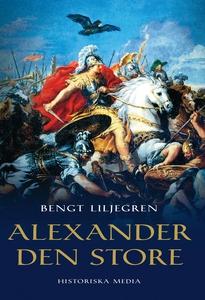 Alexander den store (e-bok) av Bengt Liljegren