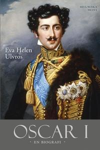 Oscar I : En biografi (e-bok) av Eva Helen Ulvr