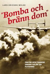 Bomba och bränn dom : Taktik och terror under 1