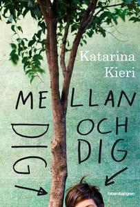 Mellan dig och dig (e-bok) av Katarina Kieri