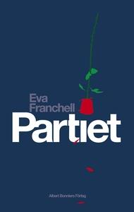 Partiet : En olycklig kärlekshistoria (e-bok) a
