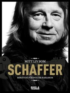 Mitt liv som Schaffer (e-bok) av Petter Karlsso
