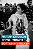 Revolutionen bortom 140 tecken : Myten om Twitter-revolutionen