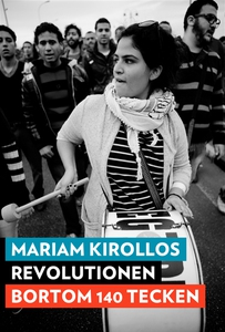 Revolutionen bortom 140 tecken : Myten om Twitt
