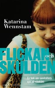 Flickan och skulden : En bok om samhällets syn
