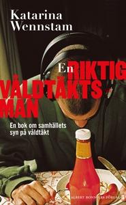 En riktig våldtäktsman (e-bok) av Katarina Wenn