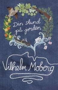 Din stund på jorden (e-bok) av Vilhelm Moberg