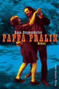 Pappa Pralin (e-bok) av Anna Jörgensdotter
