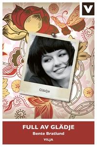 Full av glädje (e-bok) av Bente Bratlund