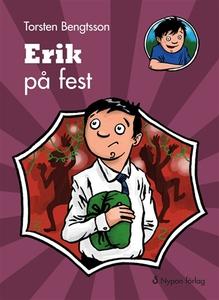 Erik på fest (e-bok) av Torsten Bengtsson