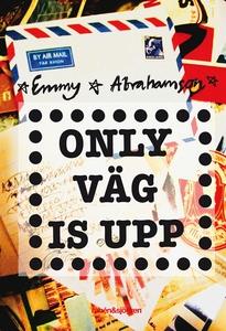 Only väg is upp (e-bok) av Emmy Abrahamson