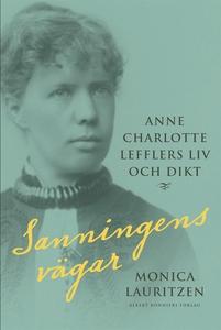 Sanningens vägar : Anne Charlotte Lefflers liv