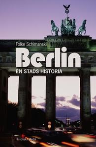 Berlin: en stads historia (e-bok) av Folke Schi