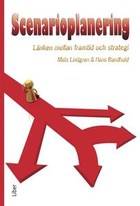 Scenarioplanering : Länken mellan framtid och s