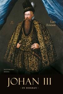 Johan III : en biografi (e-bok) av Lars Ericsso