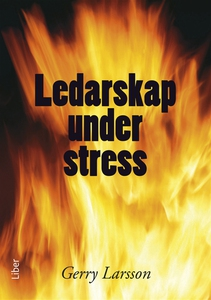 Ledarskap under stress (e-bok) av Gerry Larsson