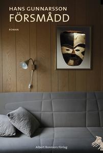 Försmådd (e-bok) av Hans Gunnarsson