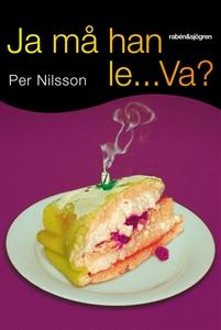 Ja må han le... Va? (e-bok) av Per Nilsson