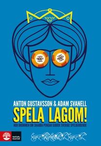 Spela lagom (e-bok) av Adam Svanell, Anton Gust